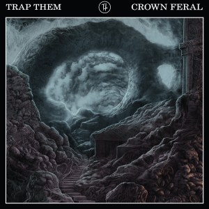 Review: Trap Them - Crown Feral