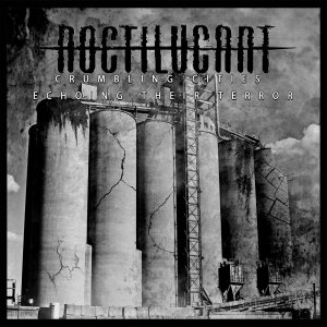 Review: Noctilucant - Crumbling Cities Echoing Their Terror