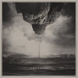 Album Review | LATITUDES | Part Island
