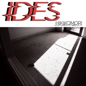 Album Review | IDES | Hikikomori