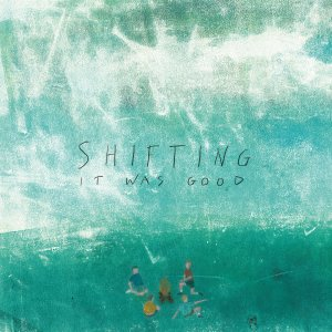 #185 | Album Review | Shifting – It Was Good