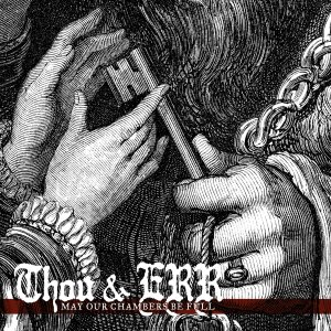 Album Review | Thou & Emma Ruth Rundle | May Our Chambers Be Full