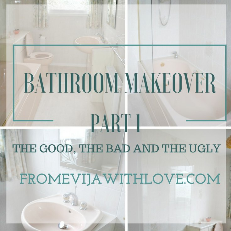 Bathroom Makeover - Part 1 - the Good, the Bad and the Ugly!