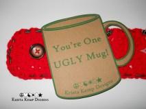 You're One Ugly Mug
