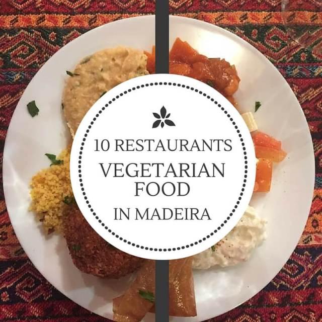 10 Restaurantes com comida vegetariana na Madeira
