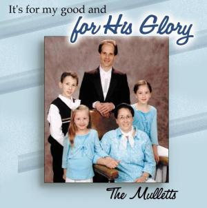 For My Good and for His Glory CD