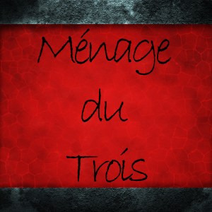 Ménage du Trois from the creators of Mano a Mono