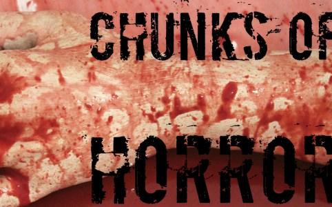 Chunks of Horror