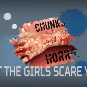 #Chunks2,#LetTheGirlsScareYou