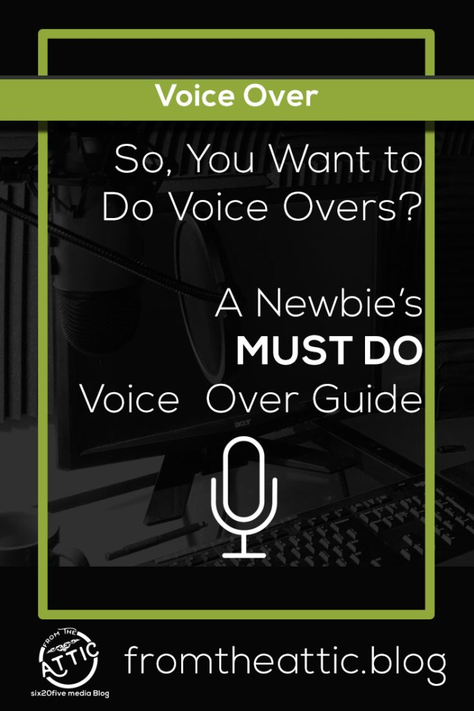 Pin In! - So, you want to do voice-overs? A newbie's voice of guide - fromtheattic.blog