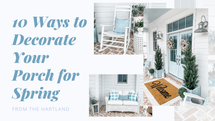 10 Ways to Decorate Your Porch for Spring