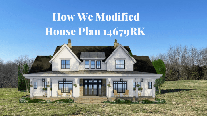 How We Modified House Plan 14679RK
