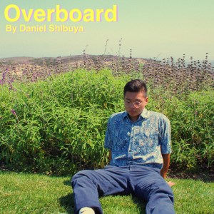 Review: Daniel Shibuya – Overboard EP