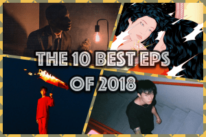 From the Intercom: The 10 Best EPs of 2018
