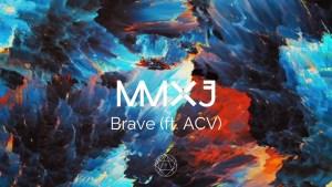 "MMXJ – ""Brave"""