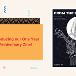 Our First Anniversary Zine is out now!