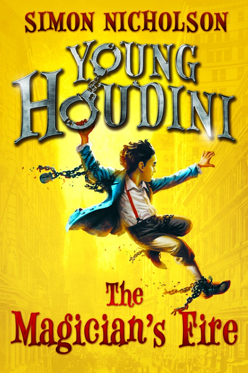 Young Houdini: The Magician's Fire by Simon Nicholson