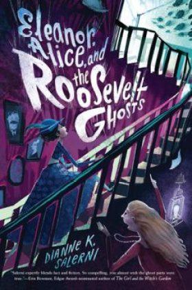 Eleanor, Alice, & the Roosevelt Ghosts