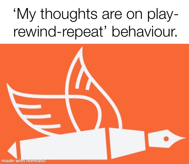 my thoughts are in play-rewind-repeat red flag behaviour changes from the pen of