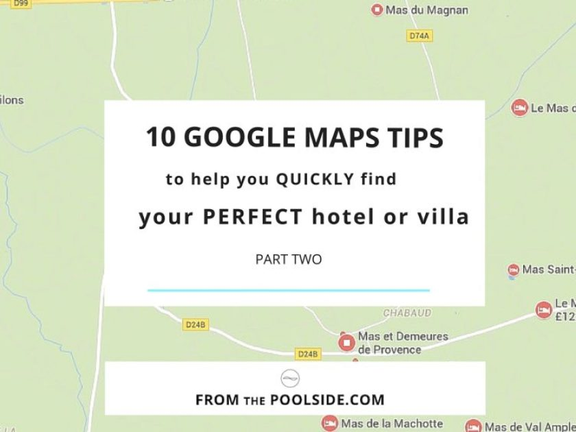 10 Google maps tips to help you find your dream hotel or