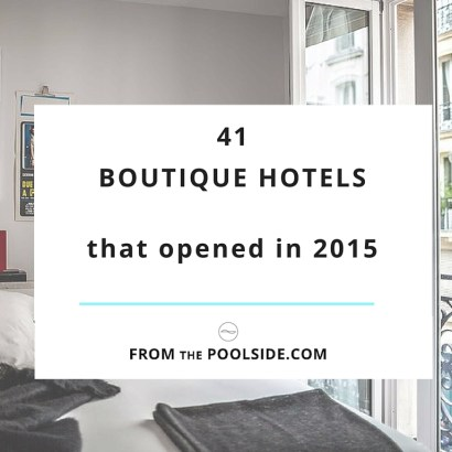 41 boutique hotels openings in Europe in 2015. New boutique hotel in France, Greece, Italy, Portugal, Spain, Turkey and the UK