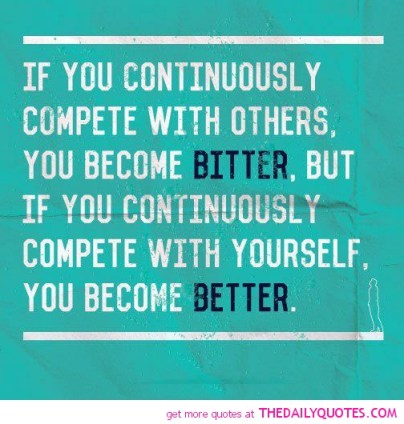 compete-with-others-become-bitter-life-quotes-sayings-pictures