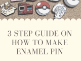 3 Step Definitive Guide on How to Make Enamel Pin (That You Can Apply Fast!)