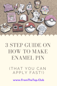 3 Step Guide on How to Make Enamel Pin That You Can Apply Fast