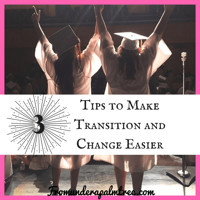 3 Tips to Make Transition and Change Easier by From Under a Palm Tree
