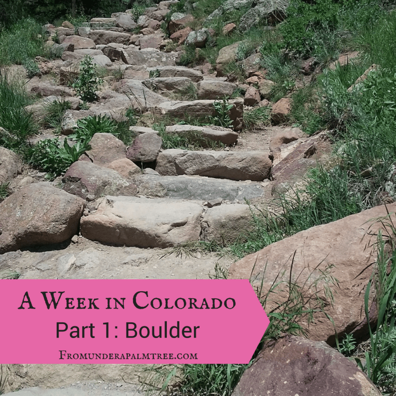 A Week in Colorado - Part 1: Boulder by From Under a Palm Tree