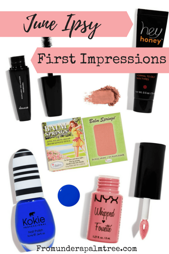 June Ipsy First Impressions | Make up Review | Product Review | Ipsy Review | Ipsy June Review | Kokie Cosmetics | Nail Polish | theBalm cosmetics | Balm Spring Blush | NYX professional make up | hey honey | mud mask | doucce | mascara |