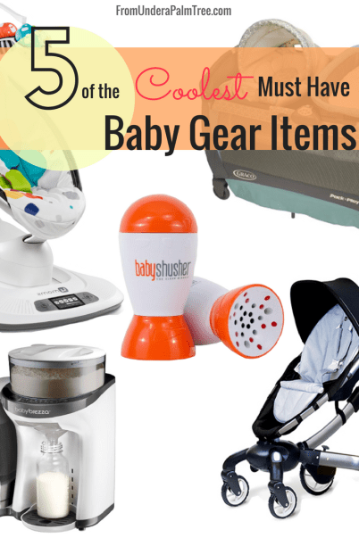 Must Have Baby Gear Items by From Under a Palm Tree