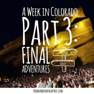 A Week in Colorado – Part 3: Adventure Time
