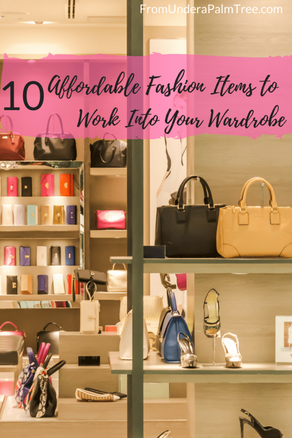 10 Affordable Fashion Items to Work Into Your Wardrobe by From Under a Palm Tree