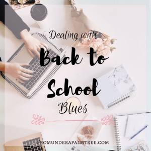 Dealing with Back to School Blues