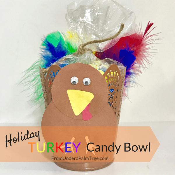 holiday turkey candy bowl | turkey craft | holiday crafts | thanksgiving | kids holiday crafts | kids thanksgiving crafts | kids turkey craft | candy | holiday host gift | holiday teacher gift | holiday grandparent gift |