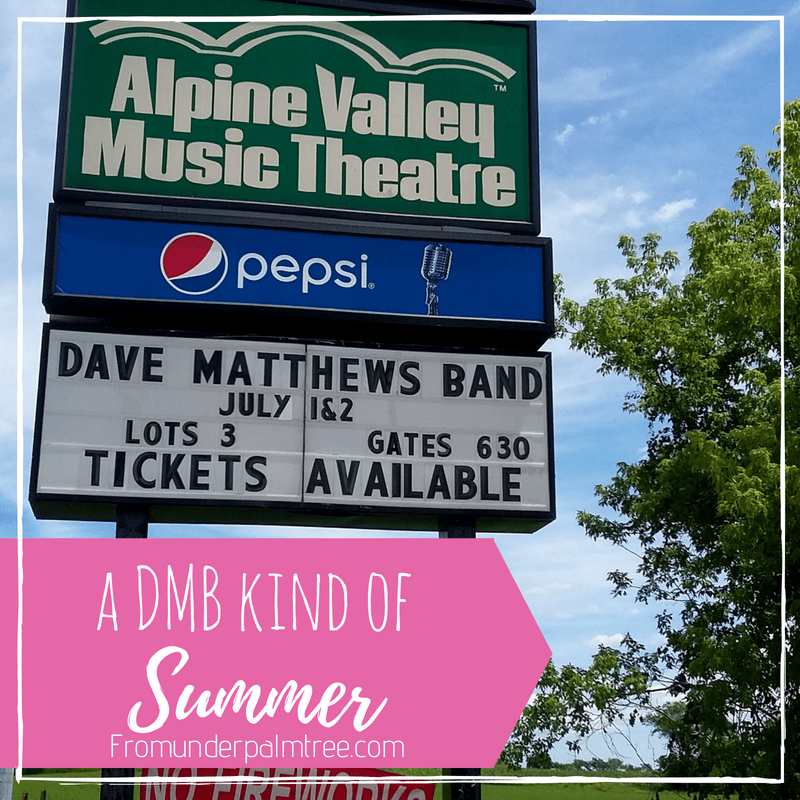 A DMB kind of Summer | Dave Matthews Band | Summer tour | Dave Matthews Band tailgate | tailgating | concerts | music | love of music | lifestyle blog |