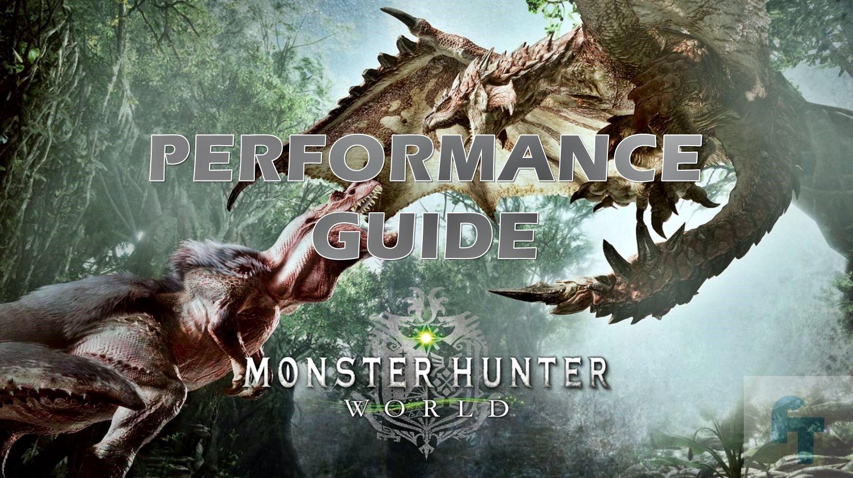 Monster Hunter World Performance Guide : Low fps, Stutter
