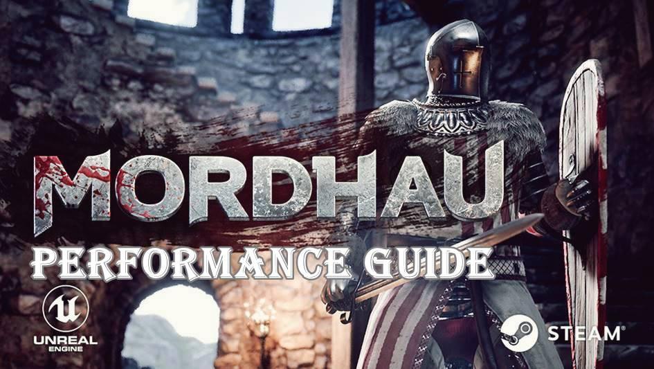 Mordhau Performance Guide - Fix Lag, FPS Drops, Crashing and