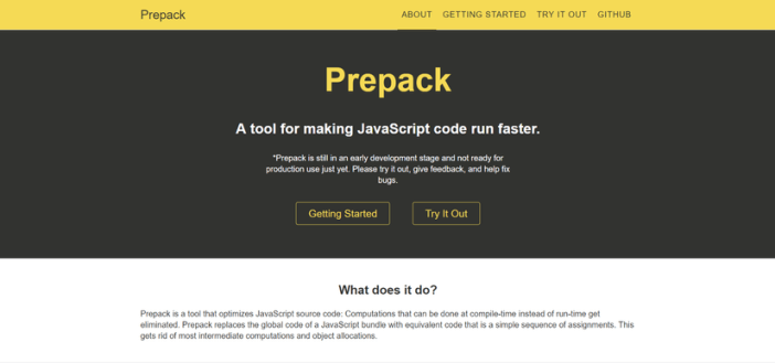 Prepack is an partial evalutor for JavaScript