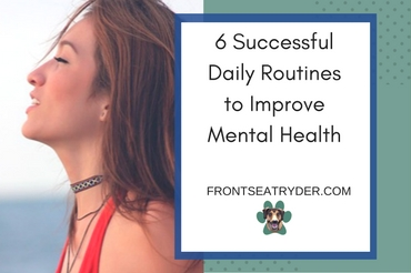 6 Successful Daily Routines to Improve Mental Health