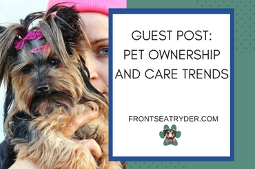 Guest Post – Pet Ownership and Care Trends