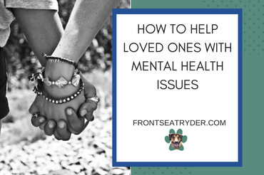 How To Help Loved Ones With Mental Health Issues