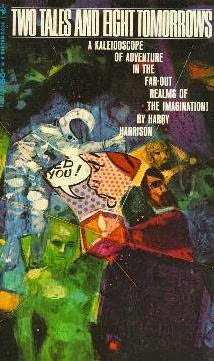Paperback book cover of Harry Harrison's Two Tales and Eight Tomorrows