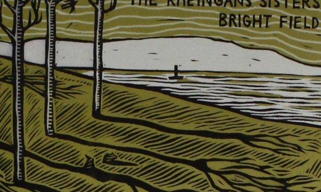The Rheingans Sisters | Bright Field