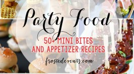 Party Food|Best Recipes for Mini Bites and Awesome Appetizers @frostedevents #partyfood #weddingfood #appetizers #minifoods