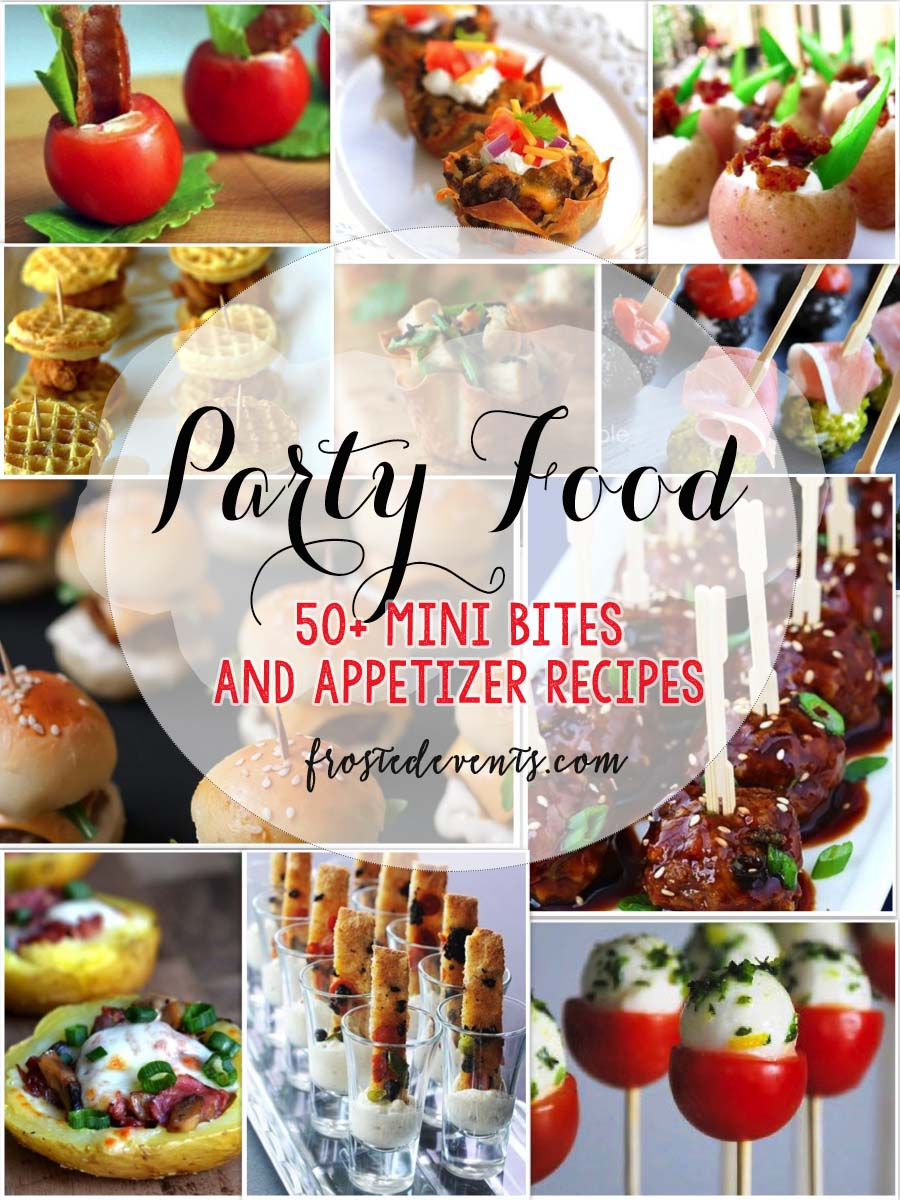 Party Food Ideas- Mini Bites + Party Food|Best Recipes for Mini Bites and Awesome Appetizers @frostedevents Frosted Events #partyfood