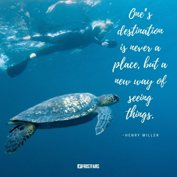 "Quote by Henry Miller: ""One's destination is never a place, but a new way of seeing things."""