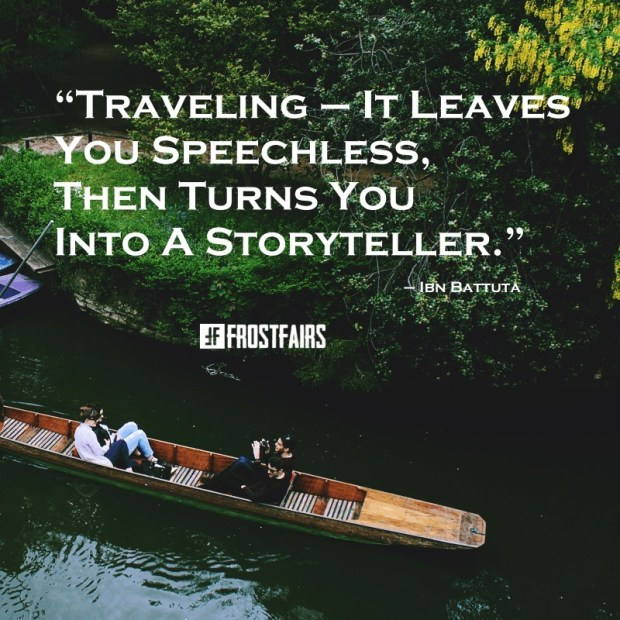 "Quote by Ibn Battuta: ""Traveling — it leaves you speechless then turns you into a storyteller."""