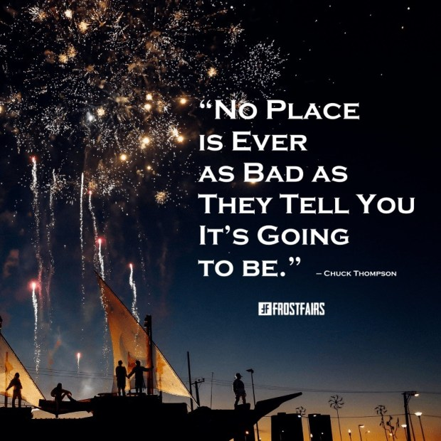 """Quote by Chuck Thompson: """"No place is ever as bad as they tell you it's going to be."""""""